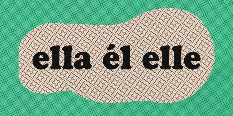 """Illustration of the words \""""ella,\"""" \""""?l\"""" and the gender neutral \""""elle.\"""""""