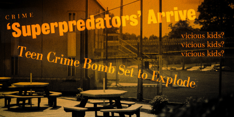"Image: A juvenile detention center yard, with fences and wire, overlayed with orange text that reads: 'Superpredators' Arrive, and ""Teen Crime Time Bomb Set to Explode"""