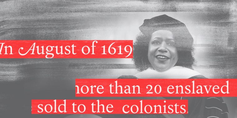"""Photo illustration: Image of author Nikole Hannah-Jones. Red strips of text over the image reads,\""""In August of 1619\"""",\""""more than 20 enslaved\"""",\""""sold off to the colonists\""""."""