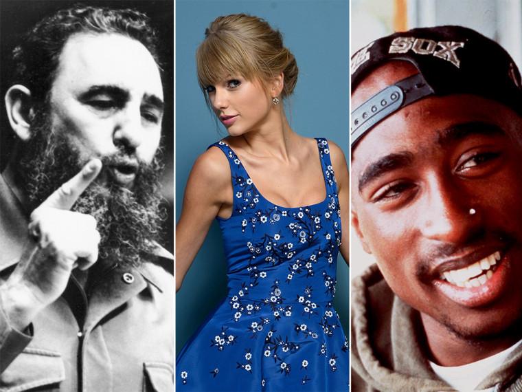 Fidel Castro, Taylor Swift, Tupac Shakur