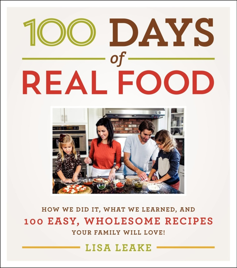 Leake's new cookbook: 100 Days of Real Food: How We Did It, What We Learned, and 100 Easy, Wholesome Recipes Your Family Will Love.