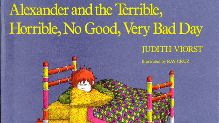"""""""Alexander and the Terrible, Horrible, No Good, Very Bad Day."""""""