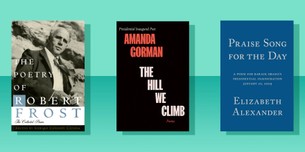 """Illustration of Inauguration poet books, \""""The Hill We Climb: Poems\"""" by Amanda Gorman, The Collected Poems, Complete and Unabridged\"""" by Robert Frost and Edward Connery Lathem, and \""""Praise Song For The New Day\"""" by Elizabeth Alexander"""
