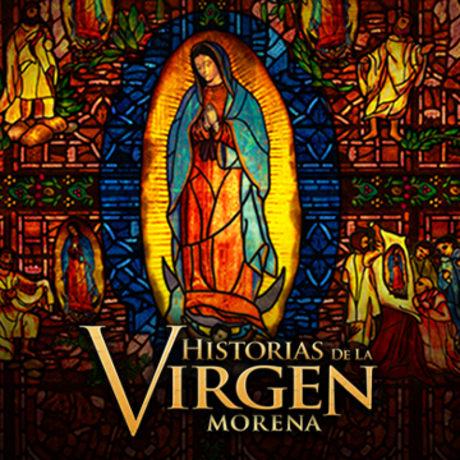 Historias de la Virgen Morena, Serie Mexicana