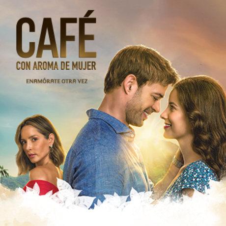Caf? con Aroma de Mujer- Serie Colombiana