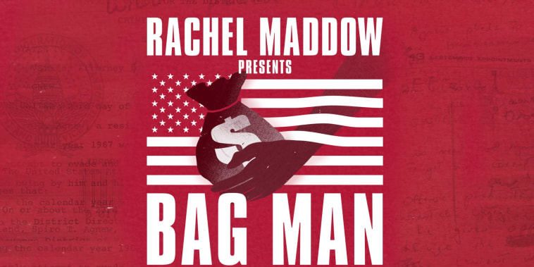 Coming soon! Rachel Maddow presents Bag Man, an MSNBC podcast