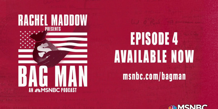 Episode 4 of Maddow's 'Bag Man' is now available