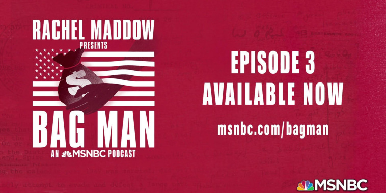 Episode three of Rachel Maddow's Bag Man podcast now available