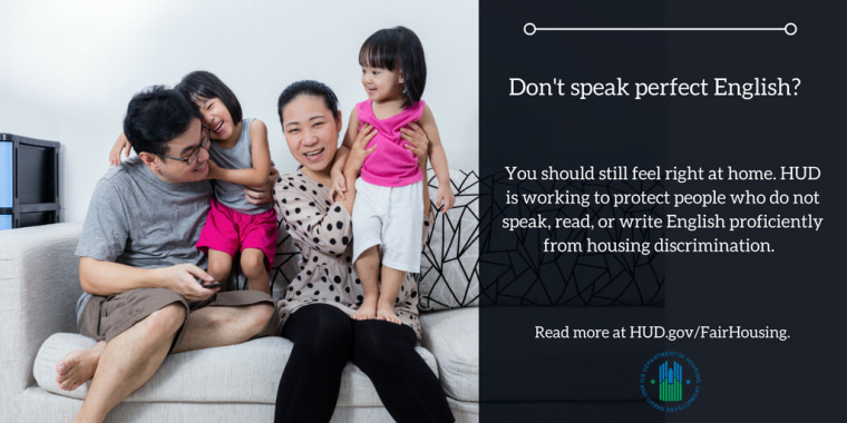 HUD said housing providers could be violating the Fair Housing Act if they use someone's limited English profiency as a pretext for unequal treatment.