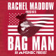 Rachel Maddow presents: Bag Man