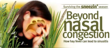 Surviving the sneezin' season - Beyond nasal congestion - How hay fever can lead to sinusitis
