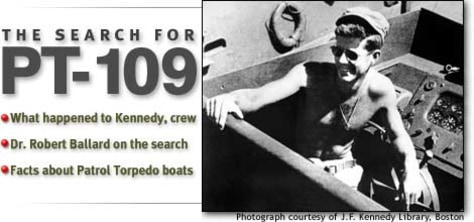 'The Search for PT-109', What happened to Kennedy, crew; Dr. Robert Ballard on teh search; Facts about Patrol Torpedo boats