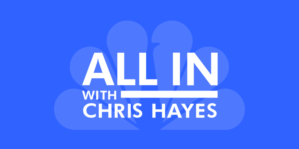 All In with Chris Hayes on MSNBC | NBC News