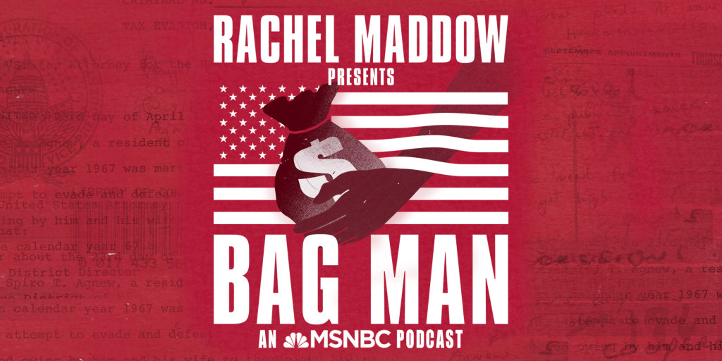 Bag Man: A Rachel Maddow podcast from MSNBC