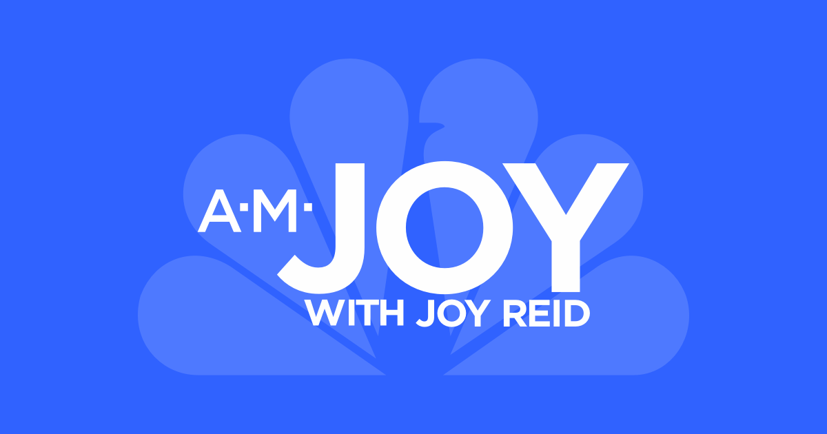 AM Joy on MSNBC | NBC News