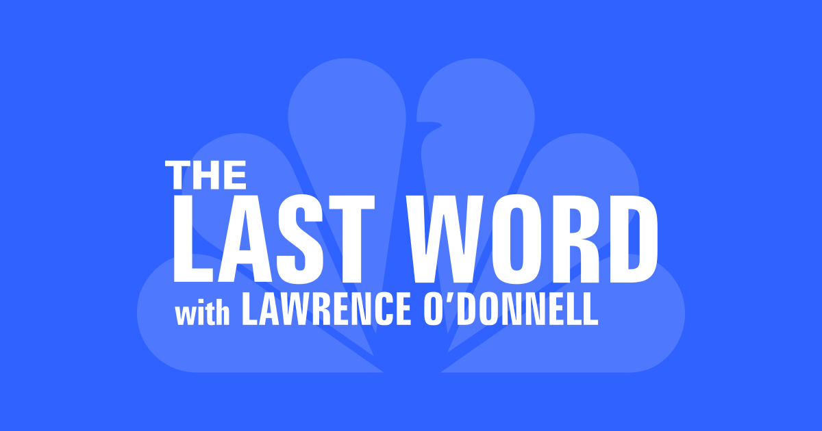 The Last Word With Lawrence O Donnell On Msnbc Nbc News
