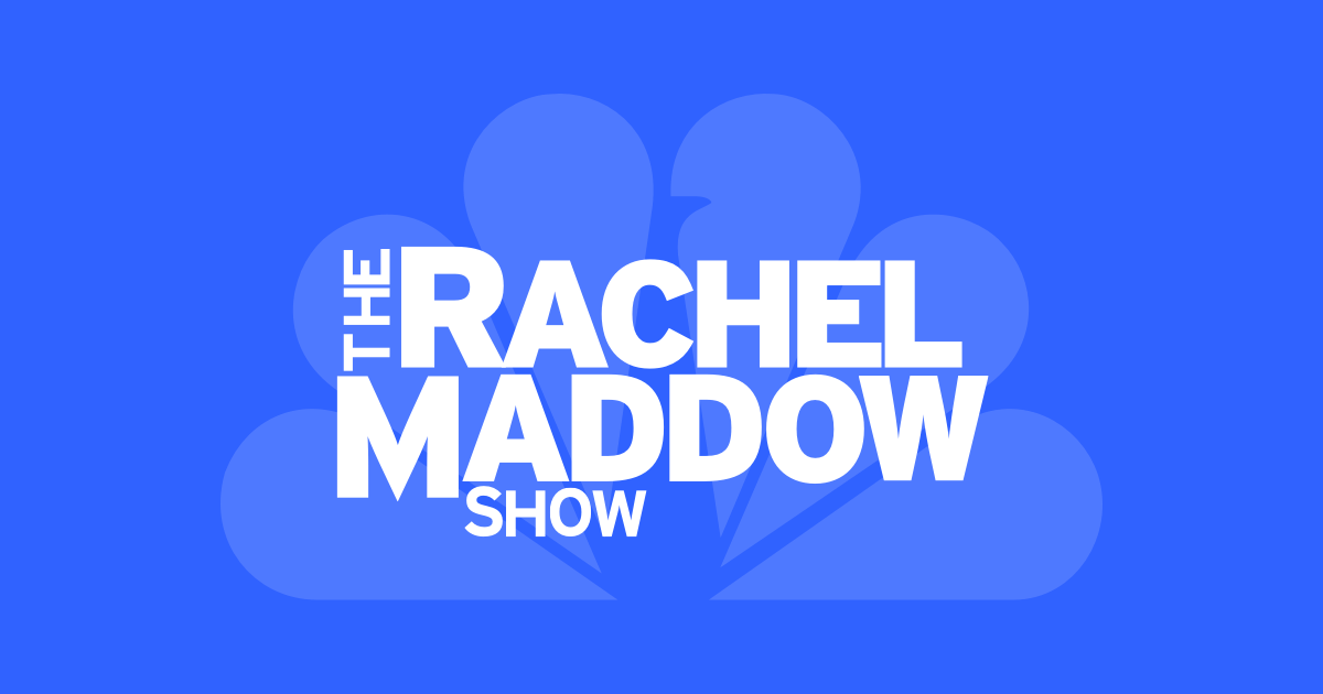 The Rachel Maddow Show on msnbc – Latest News & Video | NBC News