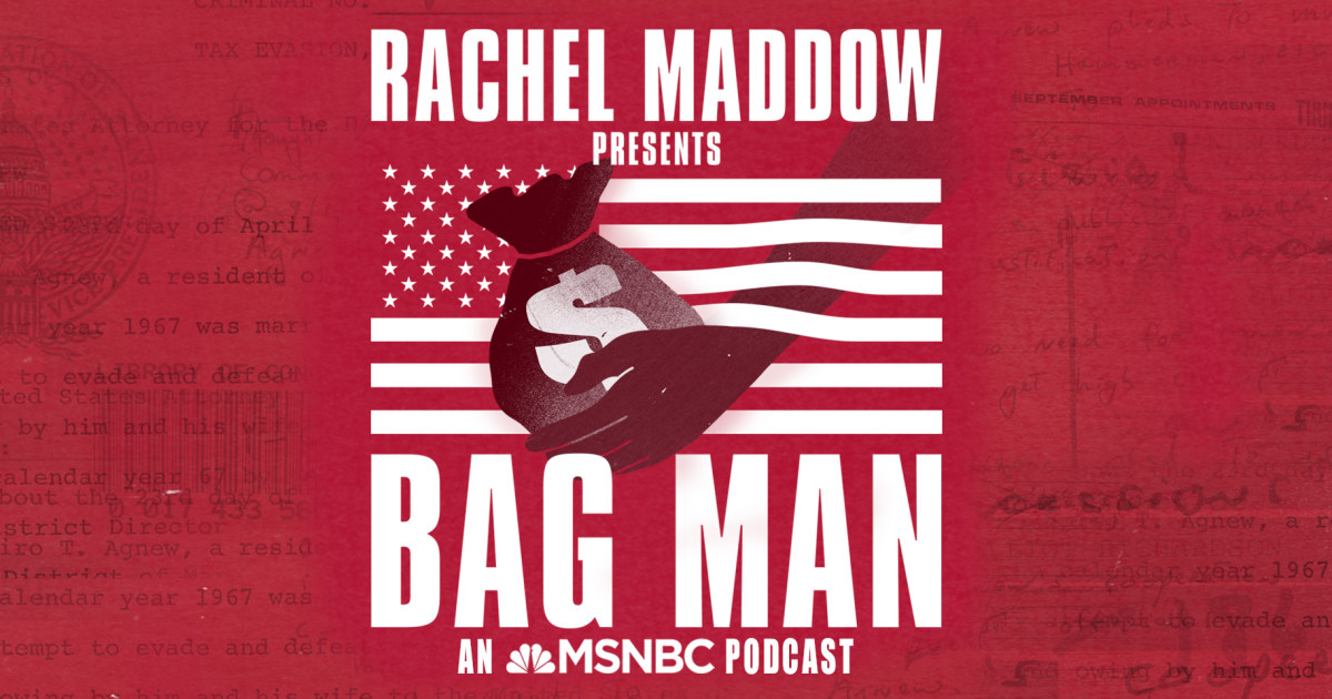 Bag Man: A Rachel Maddow podcast from MSNBC | NBC News