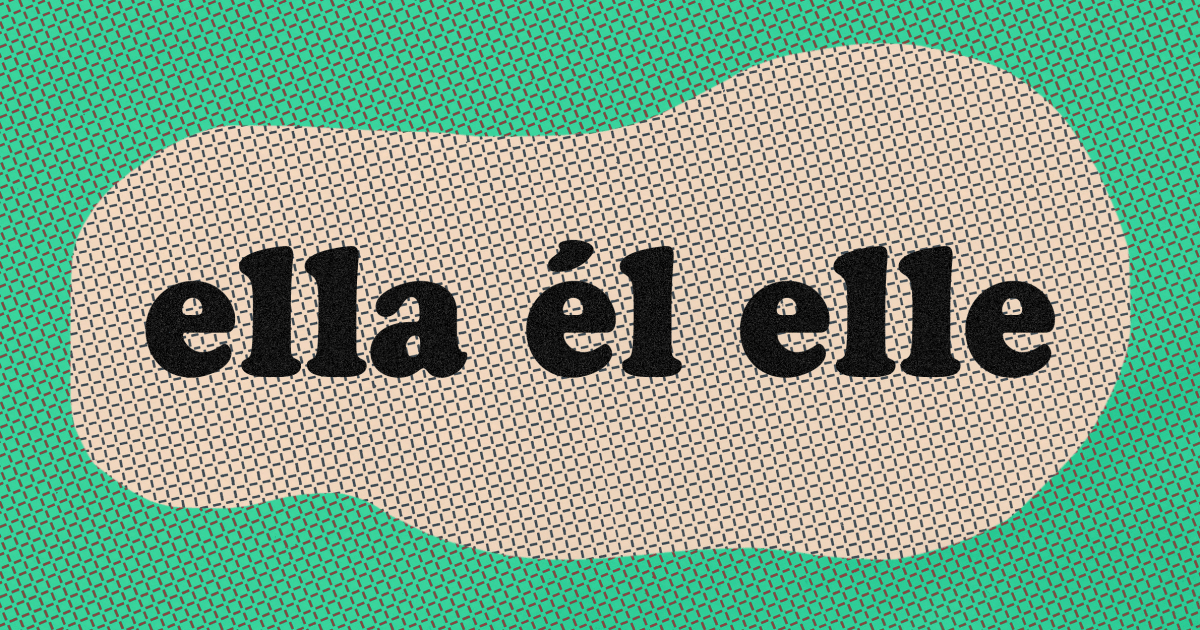 A gender neutral Spanish pronoun? For some, 'elle' is the word.