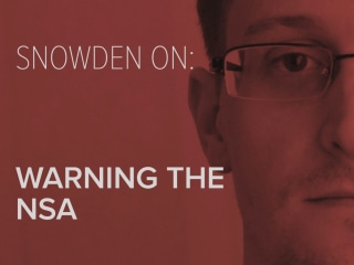 Snowden on: Warning the NSA