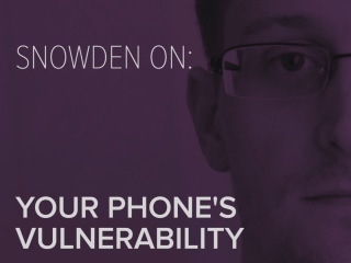 Snowden on: Your Phone's Vulnerability