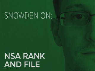 Snowden on: NSA Rank & File