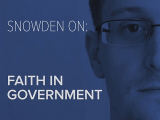 Snowden on: Faith in Government