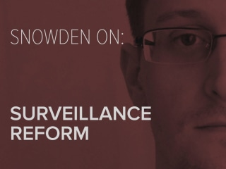 Snowden On: Surveillance Reform