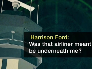 "Harrison Ford on Airplane Incident: ""I'm the Schmuck That Landed On The Taxiway"""