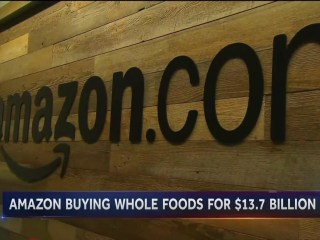 Amazon Buys Whole Foods for Nearly $14B in Cash