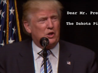 Dear Mr. President: The Dakota Access Pipeline