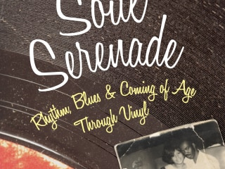 Soul Serenade: Rhythm, Blues, & Coming of Age Through Vinyl