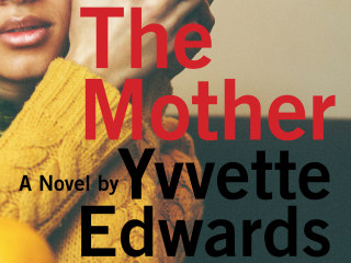 Book Review: 'The Mother,' A Novel by Yvvette Edwards