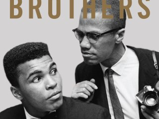 'Blood Brothers': The Fatal Friendship Between Muhammad Ali and Malcolm X