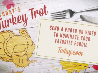 TODAY's Turkey Trot: Nominate a foodie to be a featured chef during our Thanksgiving celebration