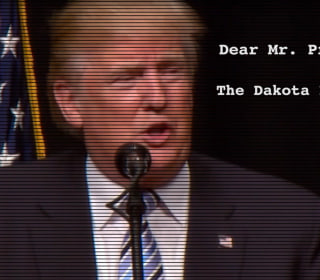 Dear Mr. President: The Dakota Access Pipeline