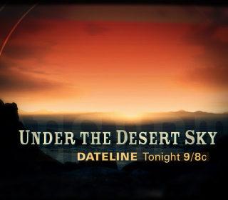 DATELINE FRIDAY SNEAK PEEK: Under the Desert Sky