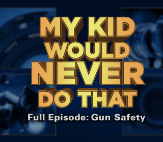 My Kid Would Never Do That: Gun Safety