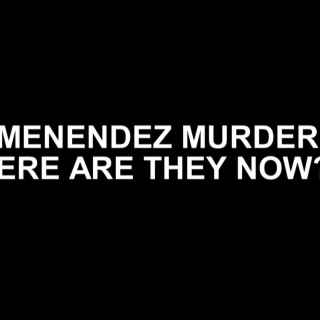 The Menendez Murders: Where Are They Now?