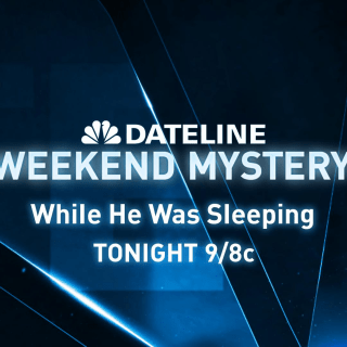 DATELINE WEEKEND MYSTERY SNEAK PEEK: While He Was Sleeping