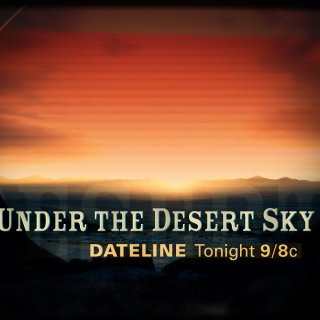 DATELINE FRIDAY SNEAK PEEK: Under the Desert Sky
