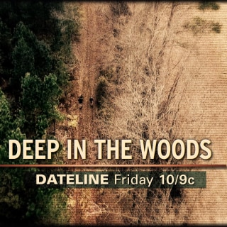 DATELINE FRIDAY PREVIEW: Deep in the Woods