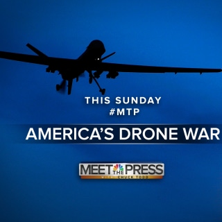 Sunday on MTP: America's Drone War