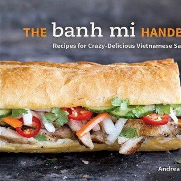The Banh Mi Handbook by Andrea Nguyen