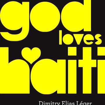 God Loves Haiti, by Dimitry Elias Léger