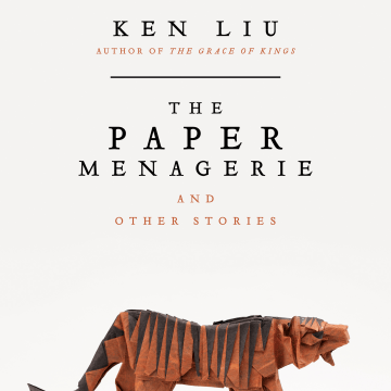 """The Paper Menagerie and Other Stories"""