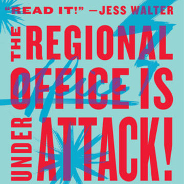 """The Regional Office Is Under Attack!"" by Manuel Gonzales"