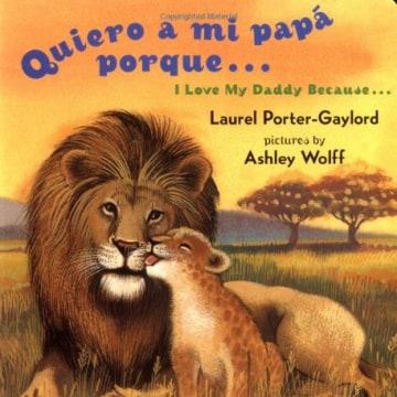 I Love My Daddy Because.. Quiero A Mi Papa Porque... - Laurel Porter - Gaylord