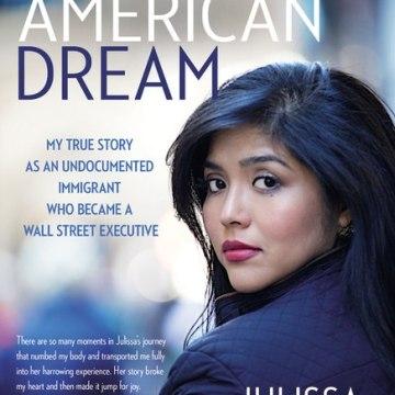 """""""My (Underground) American Dream"""" by Julissa Arce"""