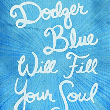 Bryan Allen Fierro, Dodger Blue Will Fill Your Soul, University of Arizona Press.